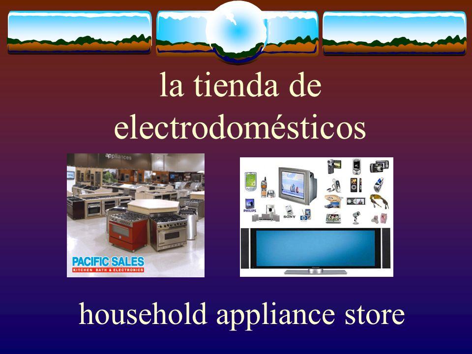 la tienda de electrodomésticos household appliance store