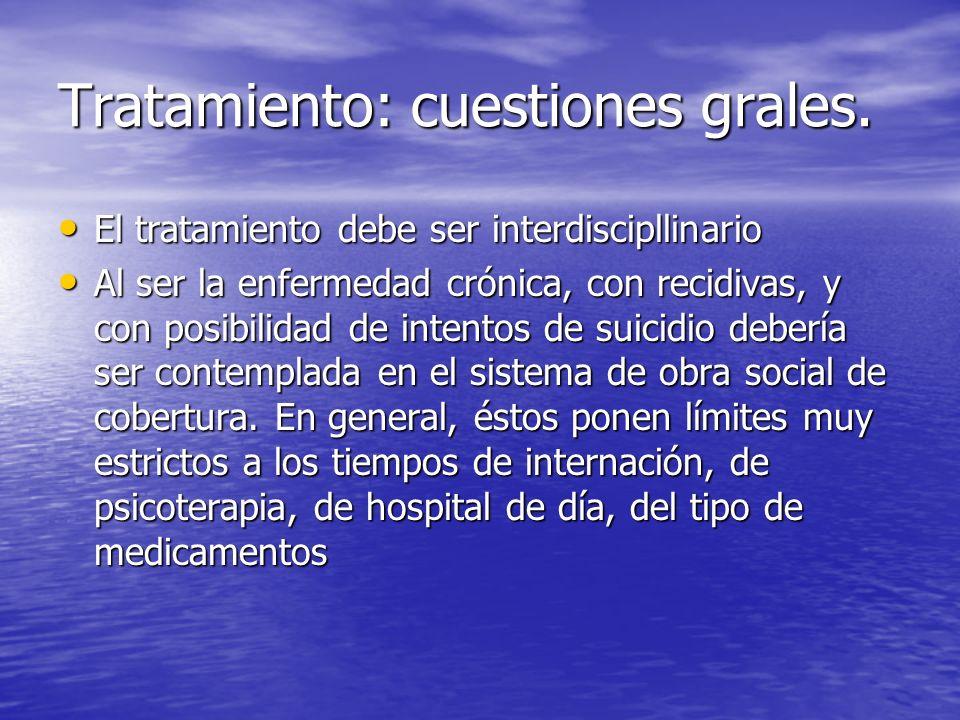 Tratamiento: cuestiones grales. El tratamiento debe ser interdiscipllinario El tratamiento debe ser interdiscipllinario Al ser la enfermedad crónica,