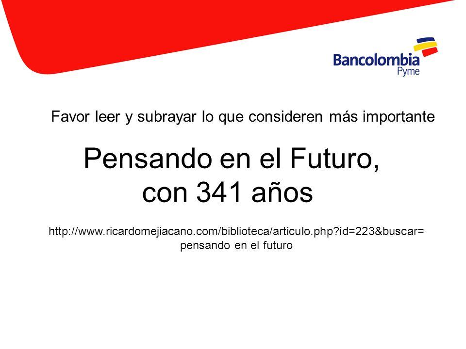 Pensando en el Futuro, con 341 años Favor leer y subrayar lo que consideren más importante http://www.ricardomejiacano.com/biblioteca/articulo.php?id=