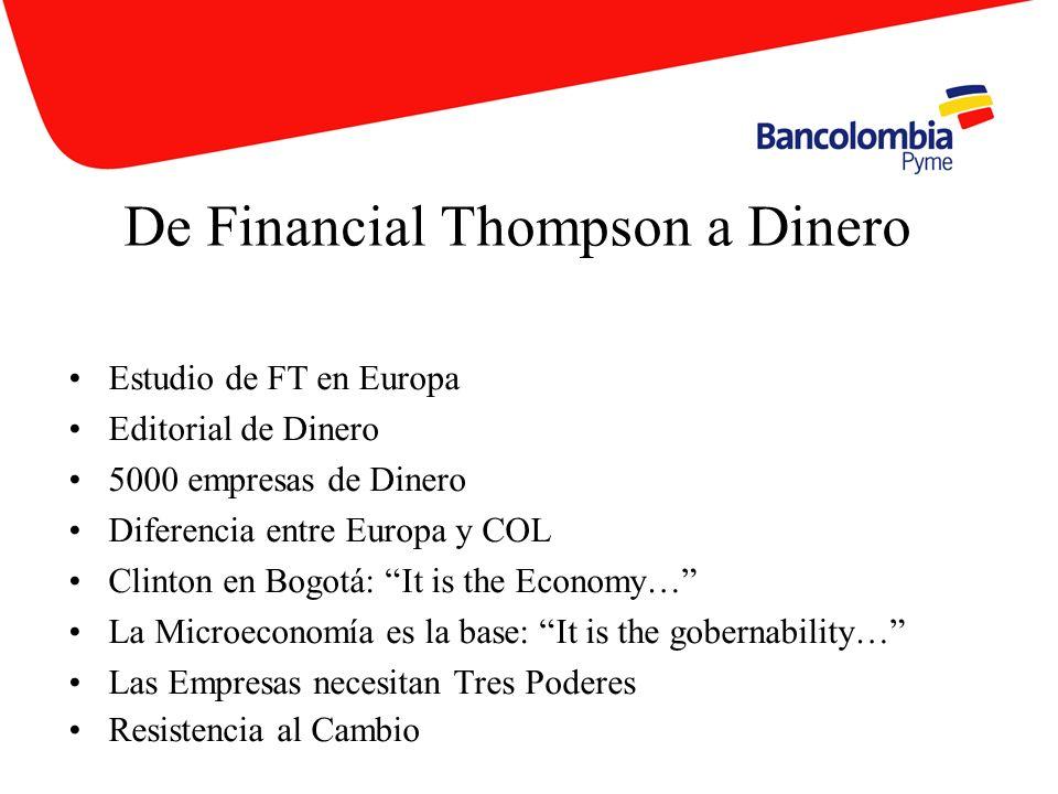 De Financial Thompson a Dinero Estudio de FT en Europa Editorial de Dinero 5000 empresas de Dinero Diferencia entre Europa y COL Clinton en Bogotá: It