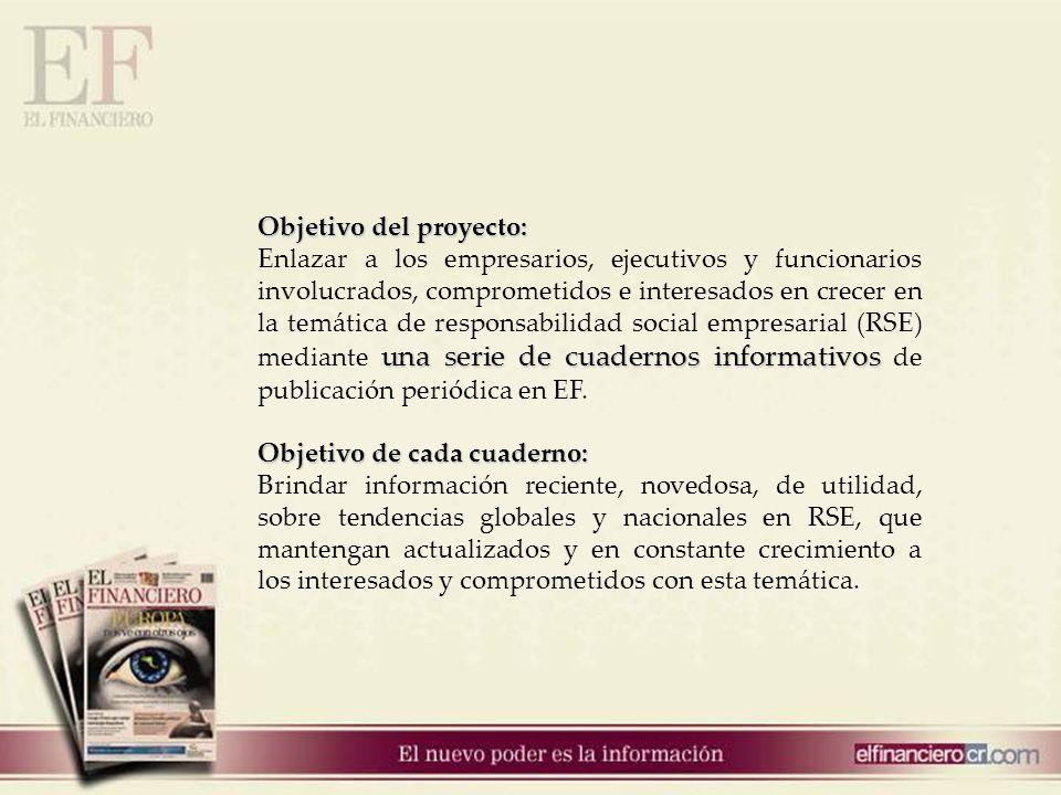 Objetivo del proyecto: una serie de cuadernos informativos Enlazar a los empresarios, ejecutivos y funcionarios involucrados, comprometidos e interesa