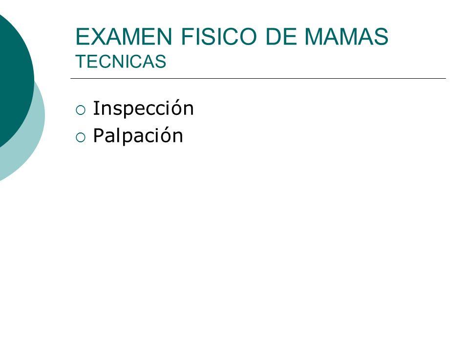 EXAMEN FISICO DE MAMAS TECNICAS Inspección Palpación