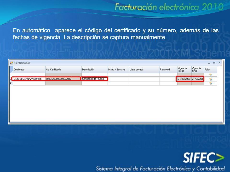 En automático aparece el código del certificado y su número, además de las fechas de vigencia. La descripción se captura manualmente.