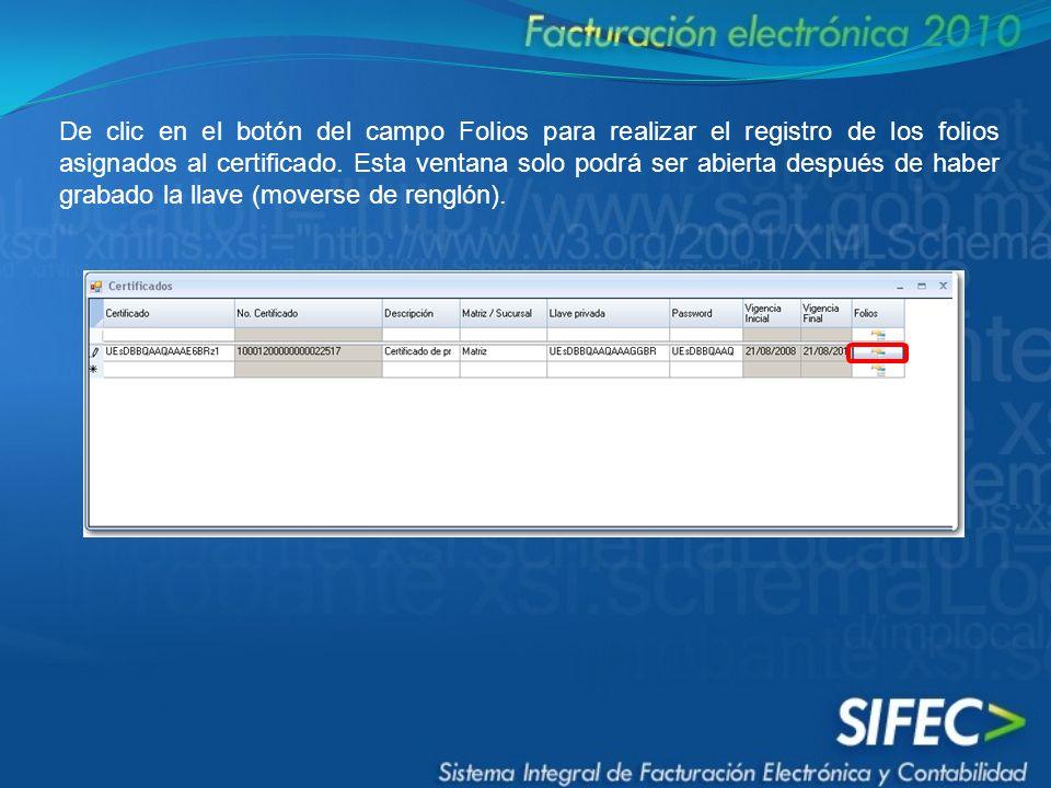 De clic en el botón del campo Folios para realizar el registro de los folios asignados al certificado. Esta ventana solo podrá ser abierta después de