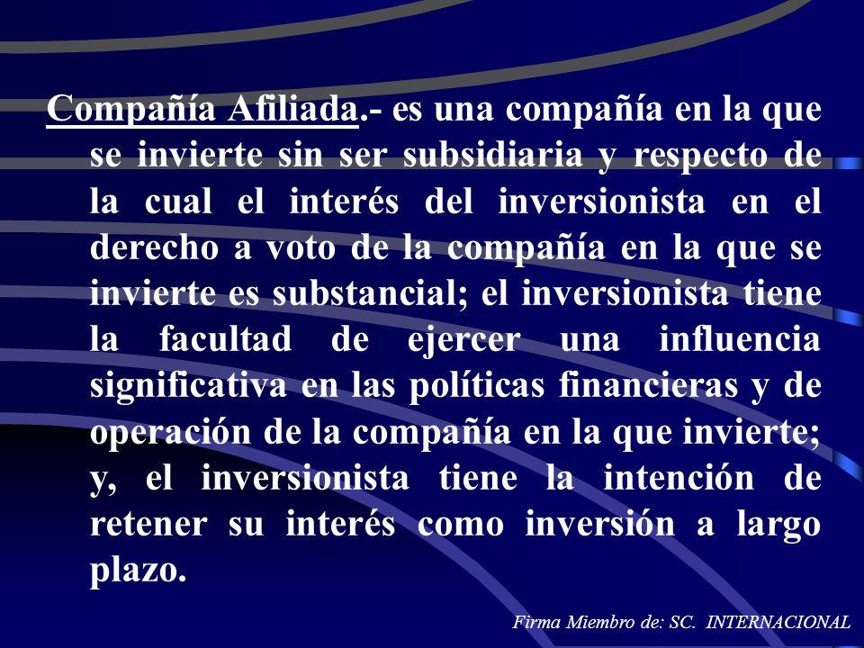 Compañía Afiliada.- es una compañía en la que se invierte sin ser subsidiaria y respecto de la cual el interés del inversionista en el derecho a voto