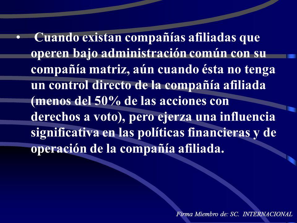 Cuando existan compañías afiliadas que operen bajo administración común con su compañía matriz, aún cuando ésta no tenga un control directo de la comp