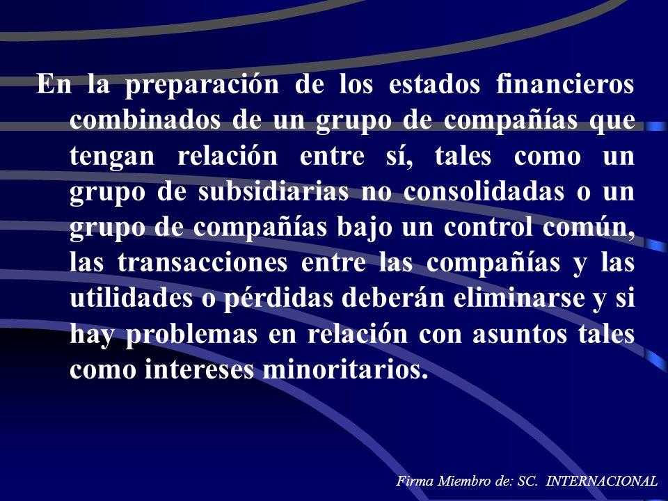 En la preparación de los estados financieros combinados de un grupo de compañías que tengan relación entre sí, tales como un grupo de subsidiarias no