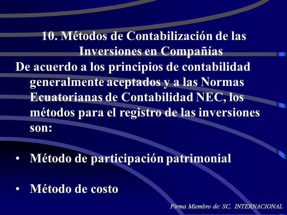 10. Métodos de Contabilización de las Inversiones en Compañías De acuerdo a los principios de contabilidad generalmente aceptados y a las Normas Ecuat