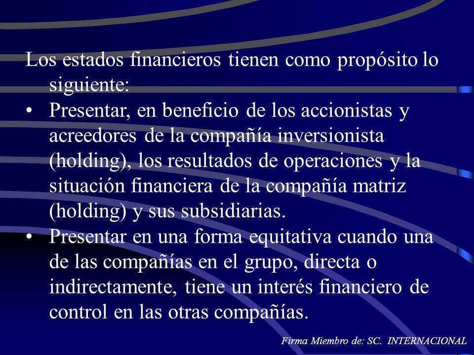 Los estados financieros tienen como propósito lo siguiente: Presentar, en beneficio de los accionistas y acreedores de la compañía inversionista (hold