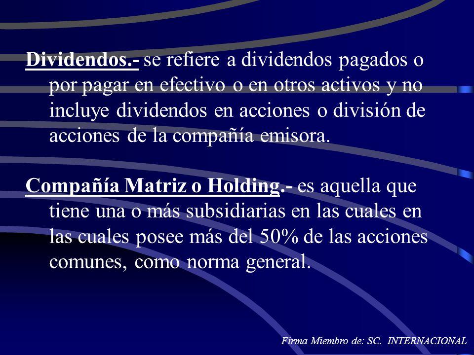 Dividendos.- se refiere a dividendos pagados o por pagar en efectivo o en otros activos y no incluye dividendos en acciones o división de acciones de