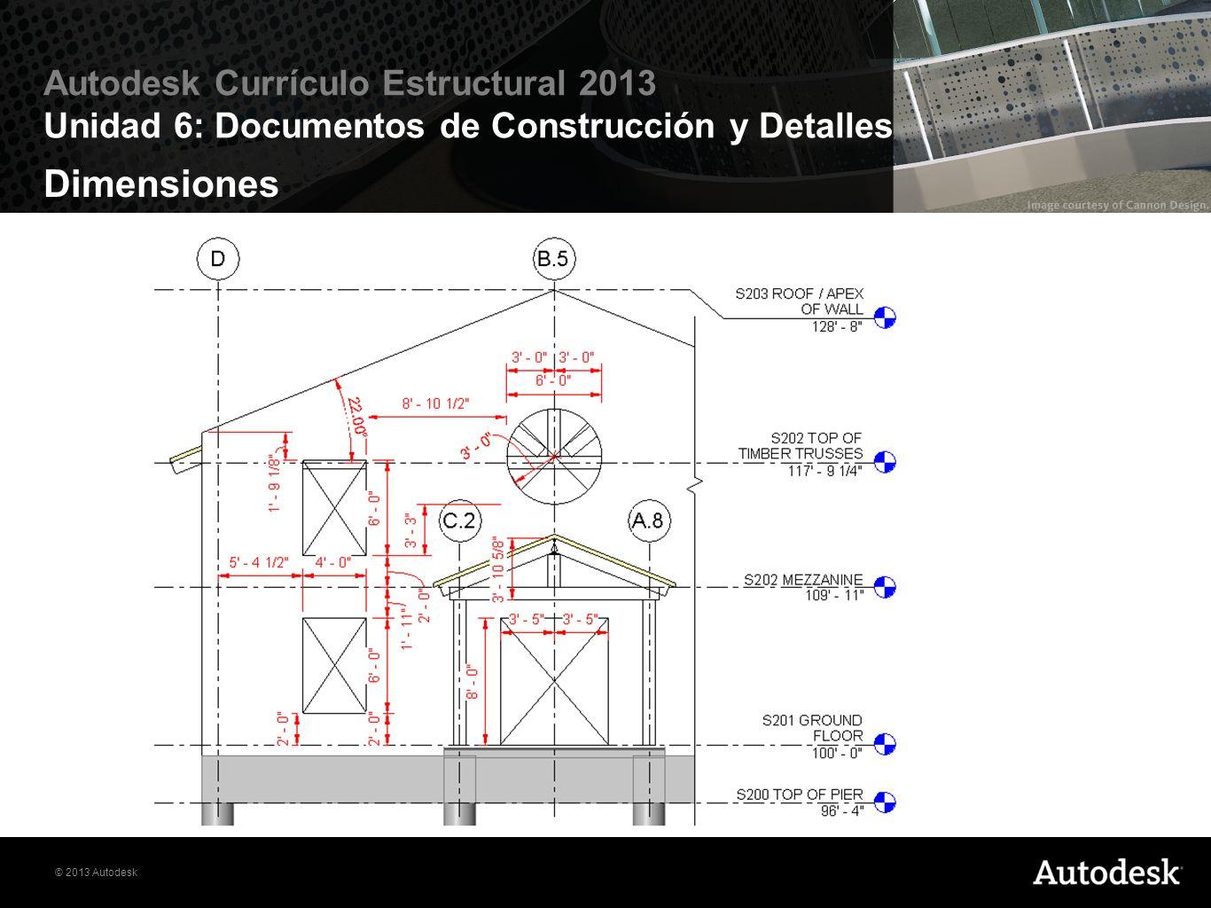 © 2010 Autodesk Autodesk Currículo Estructural 2013 Unidad 6: Modelando para Estructuras de Edificación Ejercicio 6.1: Documentos de Construcción