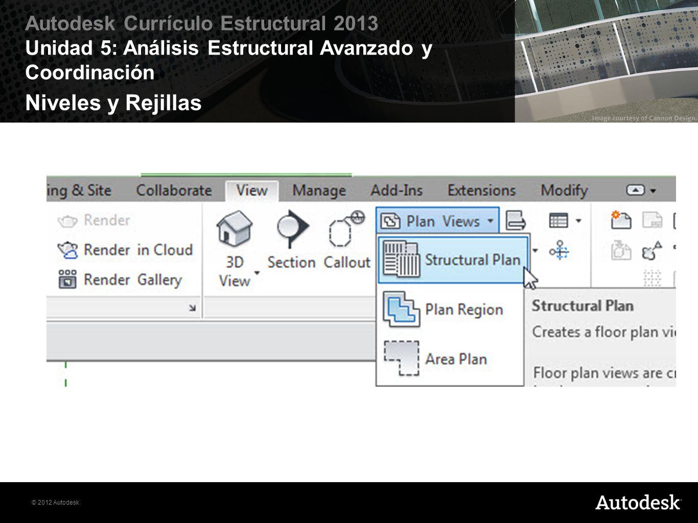 © 2012 Autodesk Autodesk Currículo Estructural 2013 Unidad 5: Análisis Estructural Avanzado y Coordinación Comprobación de interferencias