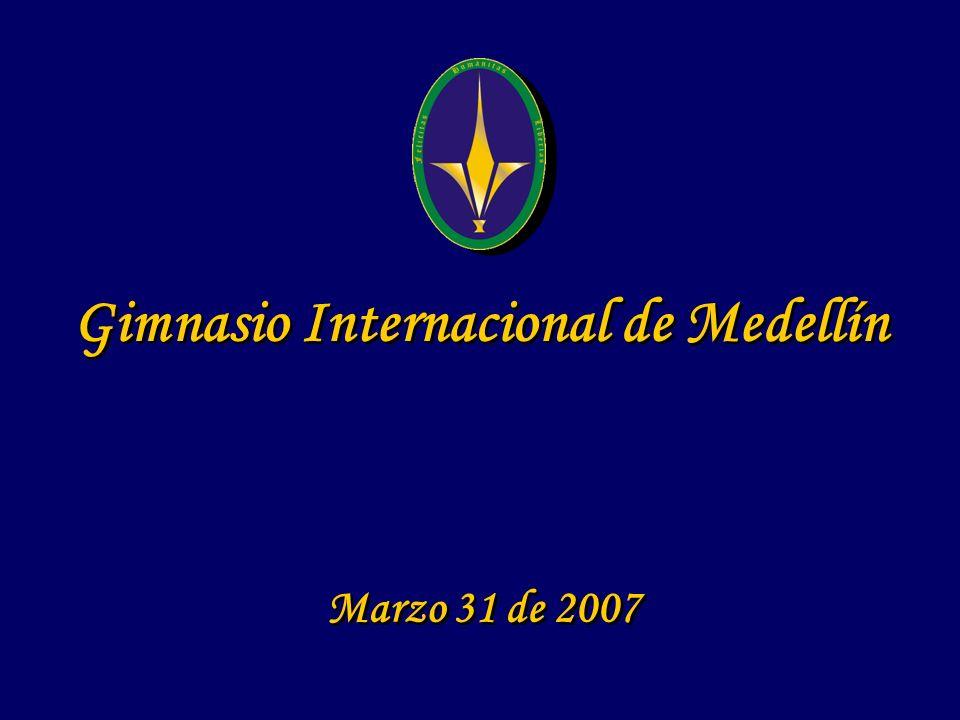 Gimnasio Internacional de Medellín Marzo 31 de 2007