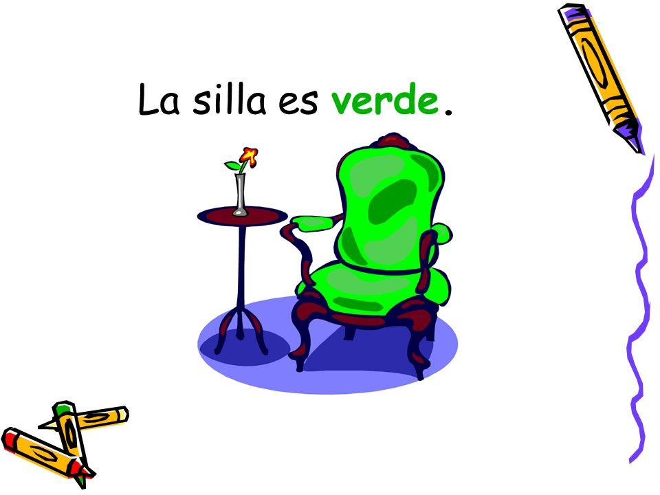 La silla es verde.