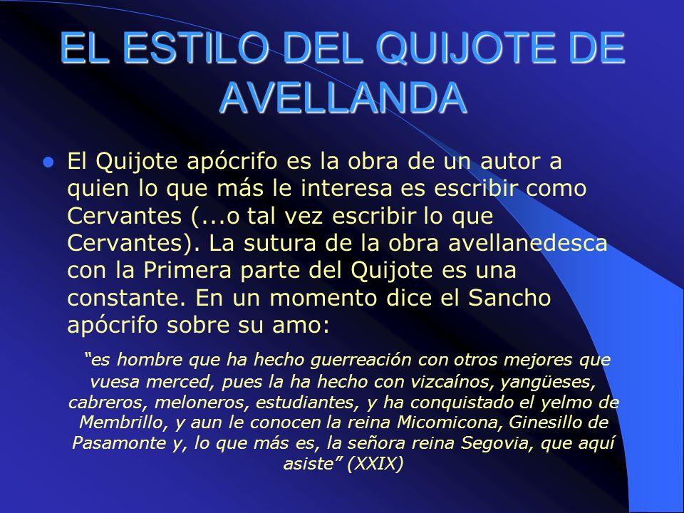 EL ESTILO DEL QUIJOTE DE AVELLANDA El Quijote apócrifo es la obra de un autor a quien lo que más le interesa es escribir como Cervantes (...o tal vez