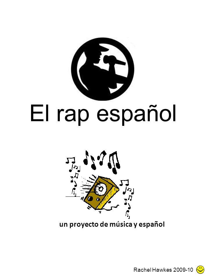 El rap español un proyecto de música y español Rachel Hawkes 2009-10