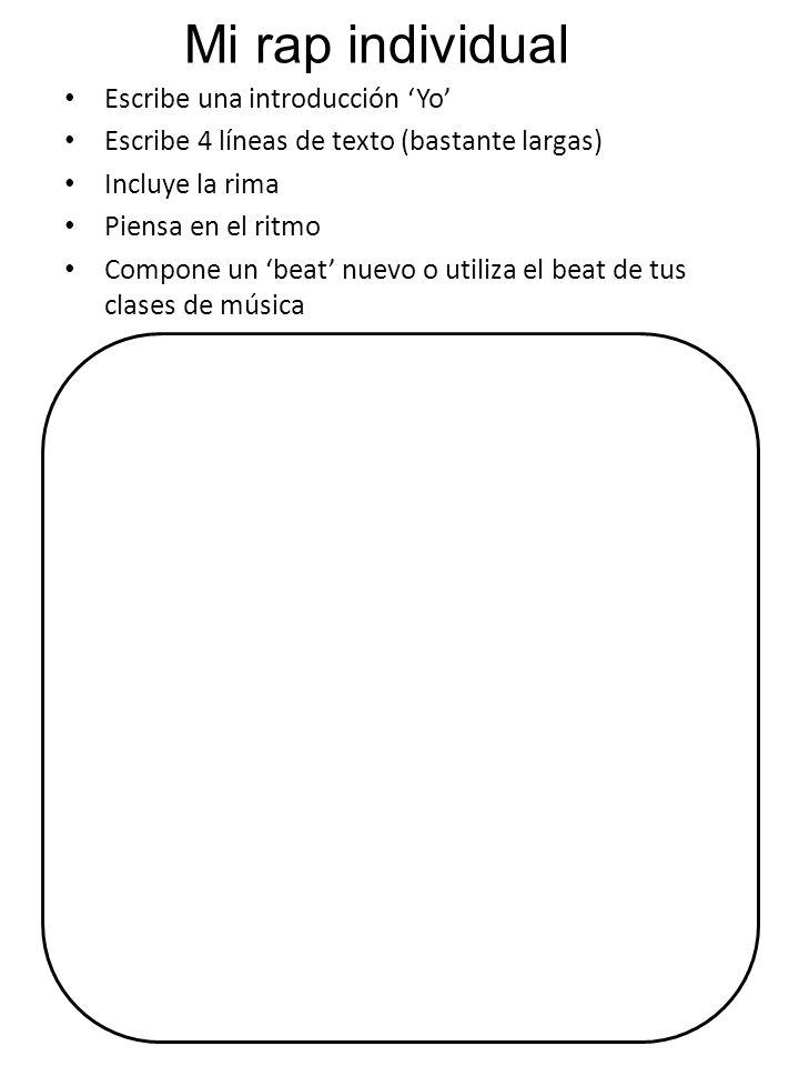 Escribe una introducción Yo Escribe 4 líneas de texto (bastante largas) Incluye la rima Piensa en el ritmo Compone un beat nuevo o utiliza el beat de