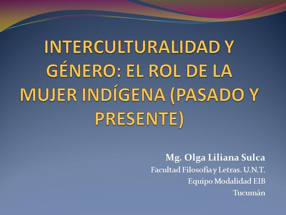 Mg. Olga Liliana Sulca Facultad Filosofía y Letras. U.N.T. Equipo Modalidad EIB Tucumán