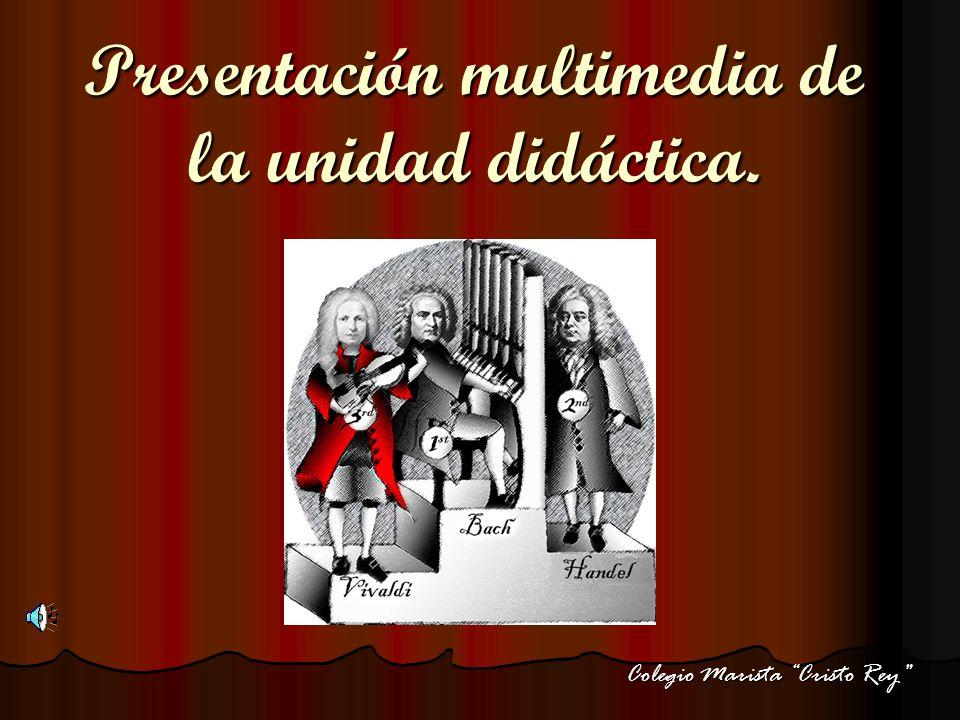 Presentación multimedia de la unidad didáctica. Colegio Marista Cristo Rey