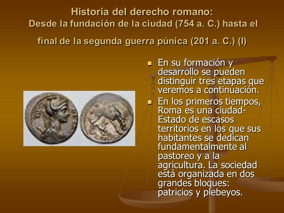 Desde la fundación de la ciudad (754 a.C.) hasta el final de la segunda guerra púnica (201 a.