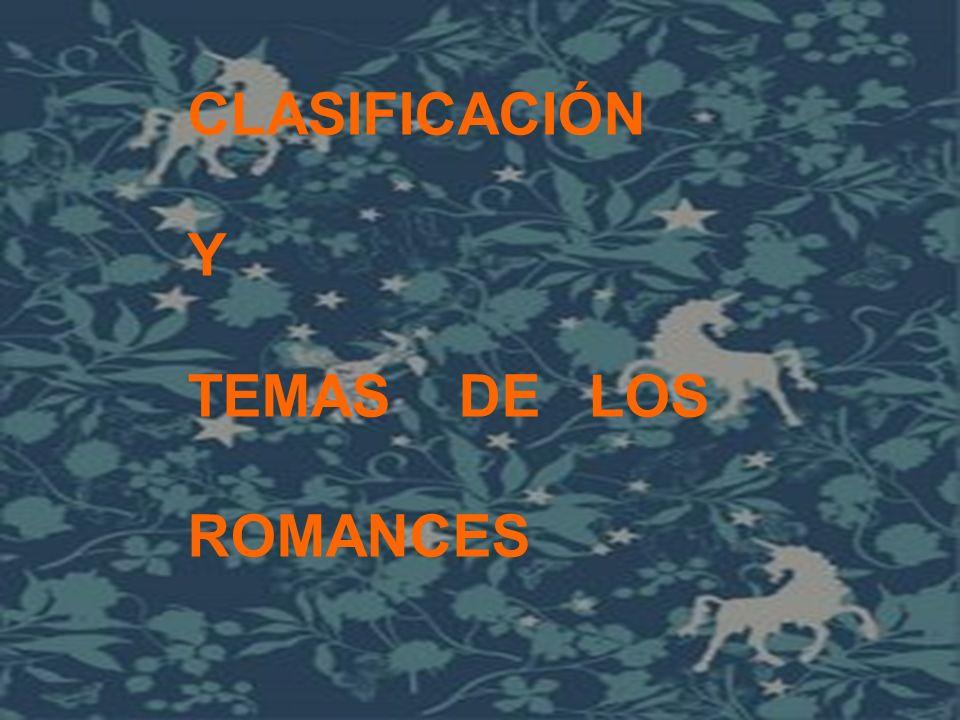 CLASIFICACIÓN Y TEMAS DE LOS ROMANCES