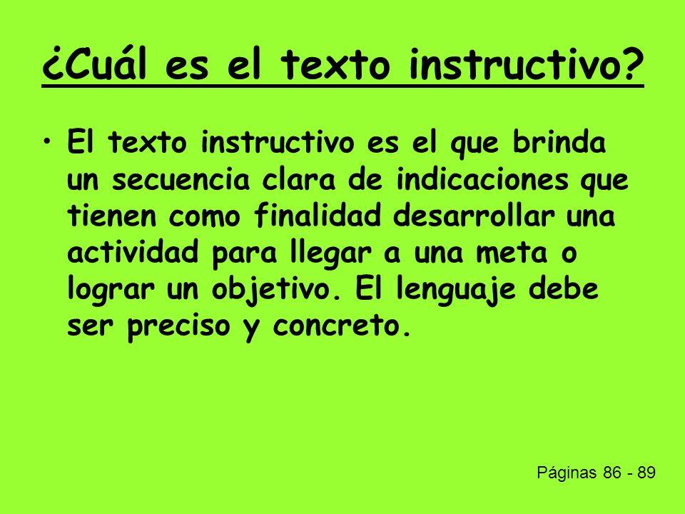 ¿Cuál es el texto instructivo? El texto instructivo es el que brinda un secuencia clara de indicaciones que tienen como finalidad desarrollar una acti