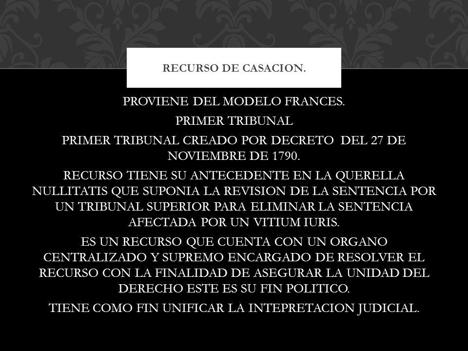 EL TRIBUNAL DE CASACION SE REGIA POR DOS PRINCIPIOS DE LA ILUSTRACION.