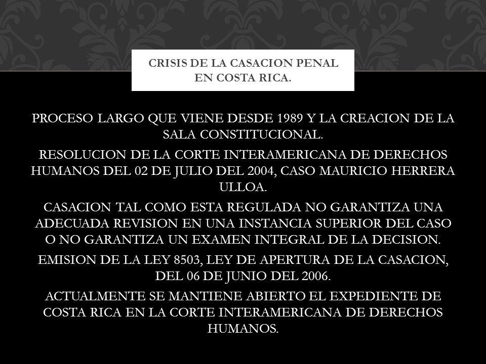 PROCESO LARGO QUE VIENE DESDE 1989 Y LA CREACION DE LA SALA CONSTITUCIONAL. RESOLUCION DE LA CORTE INTERAMERICANA DE DERECHOS HUMANOS DEL 02 DE JULIO