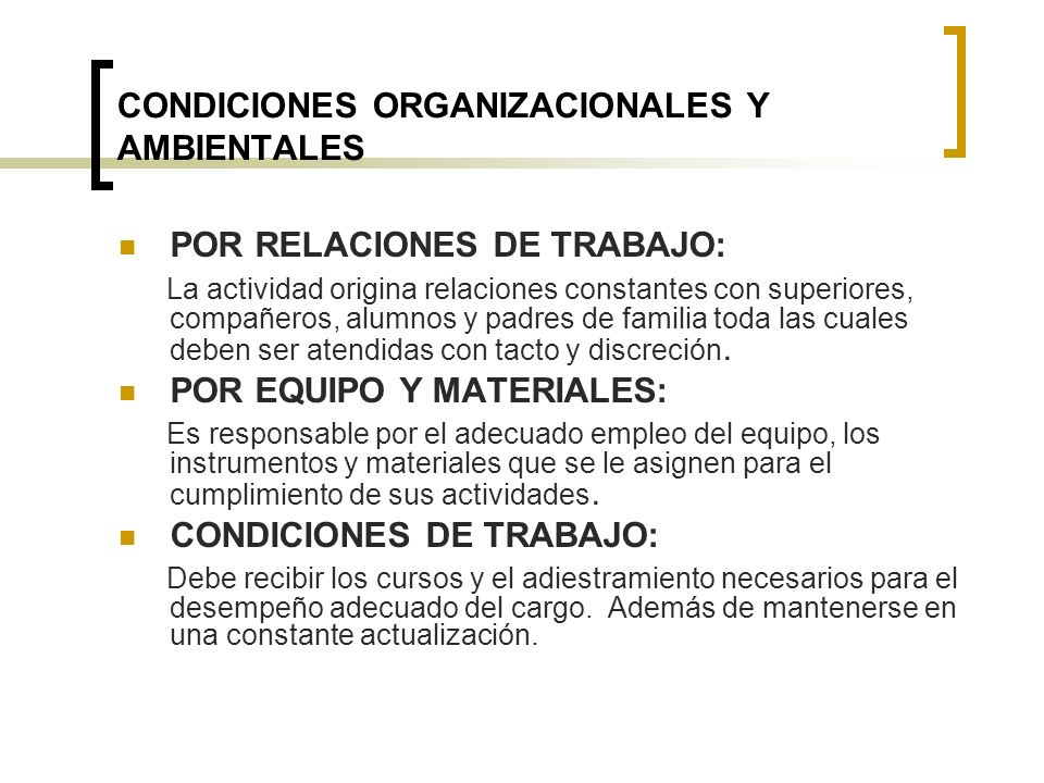 CONDICIONES ORGANIZACIONALES Y AMBIENTALES POR RELACIONES DE TRABAJO: La actividad origina relaciones constantes con superiores, compañeros, alumnos y