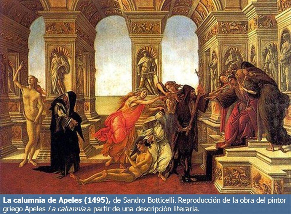 La calumnia de Apeles (1495), de Sandro Botticelli. Reproducción de la obra del pintor griego Apeles La calumnia a partir de una descripción literaria