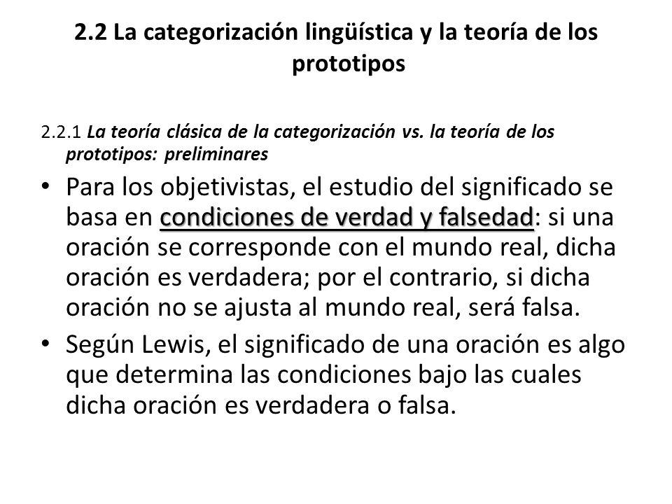 2.2 La categorización lingüística y la teoría de los prototipos 2.2.1 La teoría clásica de la categorización vs. la teoría de los prototipos: prelimin