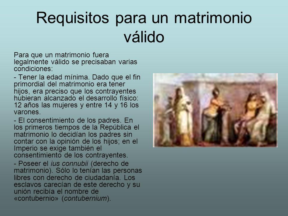 Requisitos para un matrimonio válido Para que un matrimonio fuera legalmente válido se precisaban varias condiciones: - Tener la edad mínima. Dado que
