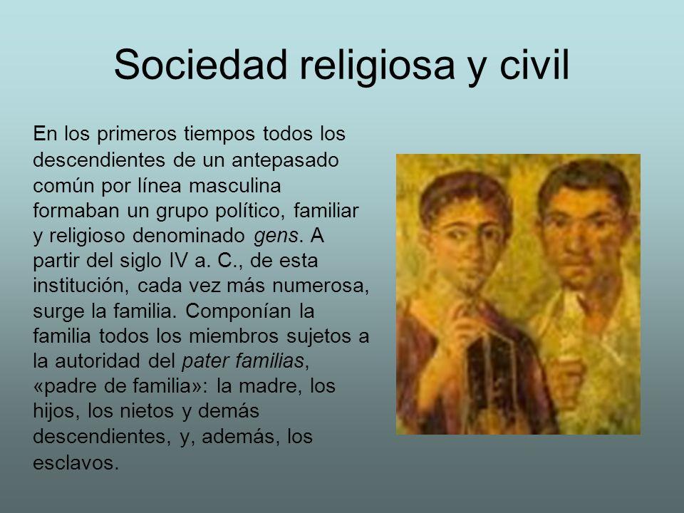 Sociedad religiosa y civil En los primeros tiempos todos los descendientes de un antepasado común por línea masculina formaban un grupo político, fami