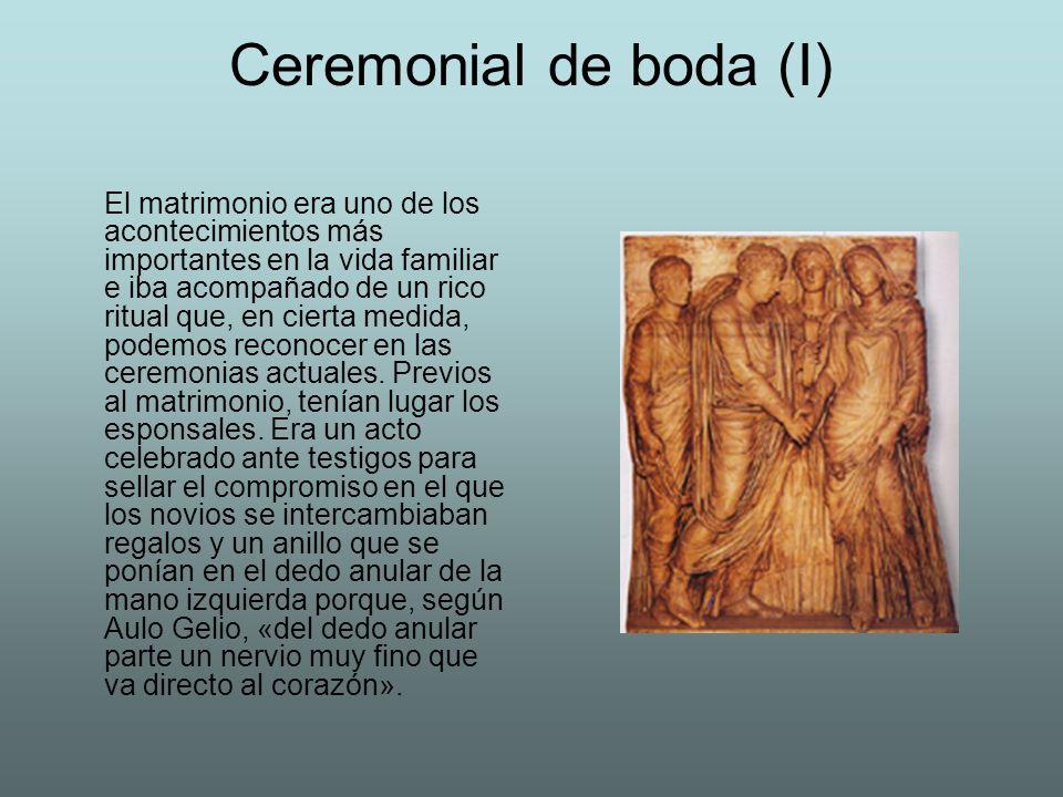 Ceremonial de boda (I) El matrimonio era uno de los acontecimientos más importantes en la vida familiar e iba acompañado de un rico ritual que, en cie