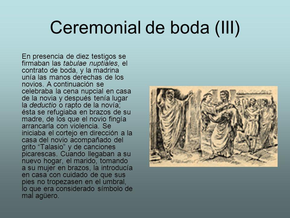 Ceremonial de boda (III) En presencia de diez testigos se firmaban las tabulae nuptiales, el contrato de boda, y la madrina unía las manos derechas de