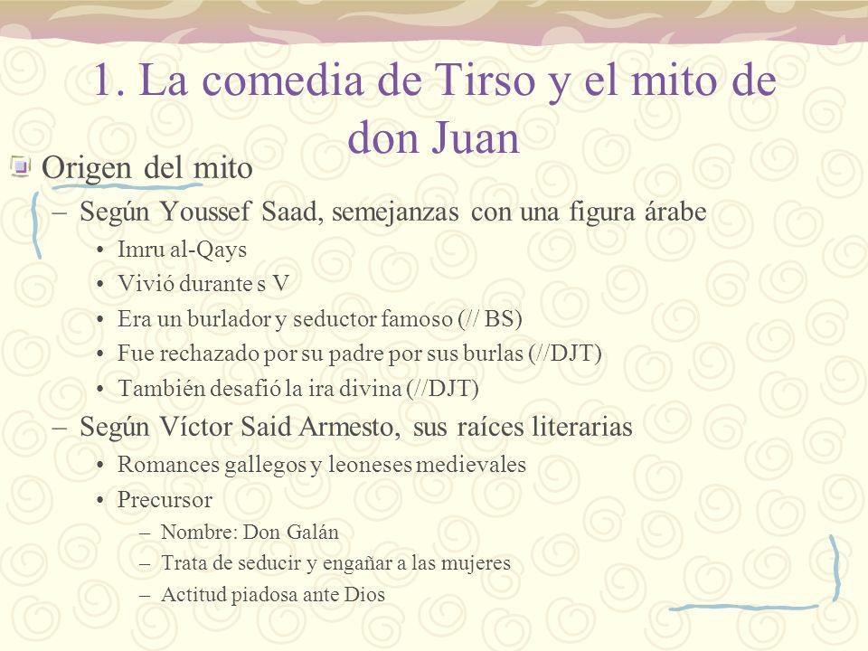 1. La comedia de Tirso y el mito de don Juan Origen del mito –Según Youssef Saad, semejanzas con una figura árabe Imru al-Qays Vivió durante s V Era u