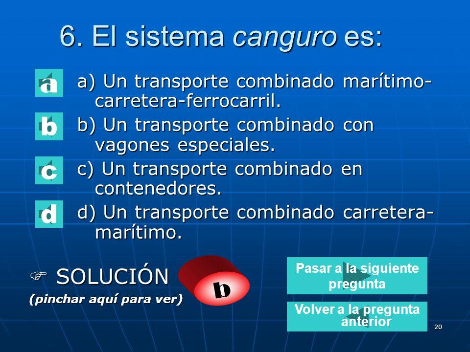 19 5. El transporte combinado acompañado: a) Designa el transporte de un camión entero que realiza parte del trayecto en ferry, acompañados por el con