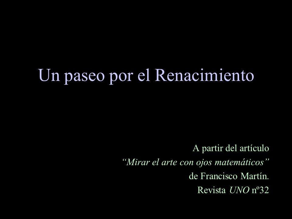 Un paseo por el Renacimiento A partir del artículo Mirar el arte con ojos matemáticos de Francisco Martín.