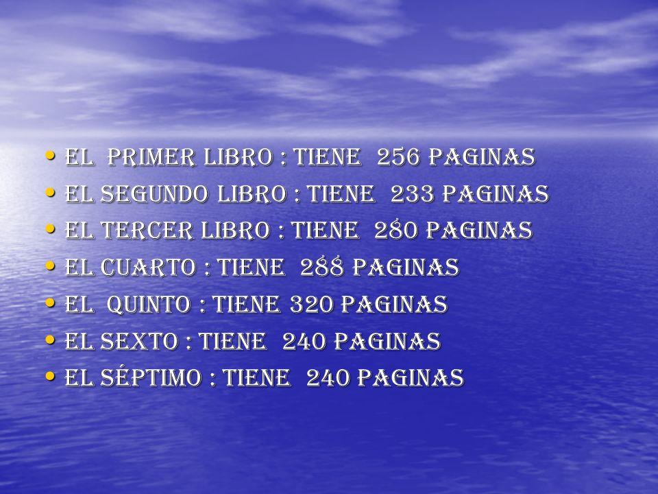 El primer libro : tiene 256 paginas El primer libro : tiene 256 paginas El segundo libro : tiene 233 paginas El segundo libro : tiene 233 paginas El t