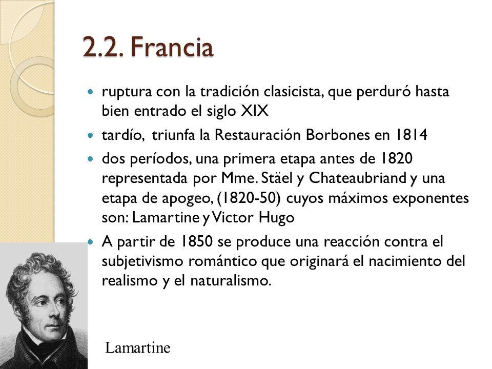2.2. Francia ruptura con la tradición clasicista, que perduró hasta bien entrado el siglo XIX tardío, triunfa la Restauración Borbones en 1814 dos per