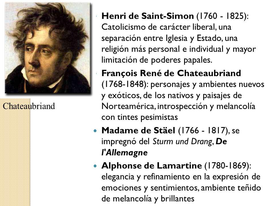 Henri de Saint-Simon (1760 - 1825): Catolicismo de carácter liberal, una separación entre Iglesia y Estado, una religión más personal e individual y m