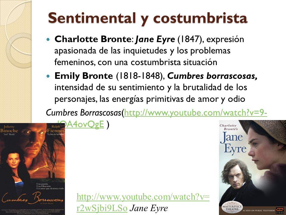 Sentimental y costumbrista Charlotte Bronte: Jane Eyre (1847), expresión apasionada de las inquietudes y los problemas femeninos, con una costumbrista