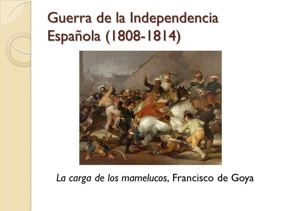 Guerra de la Independencia Española (1808-1814) La carga de los mamelucos, Francisco de Goya
