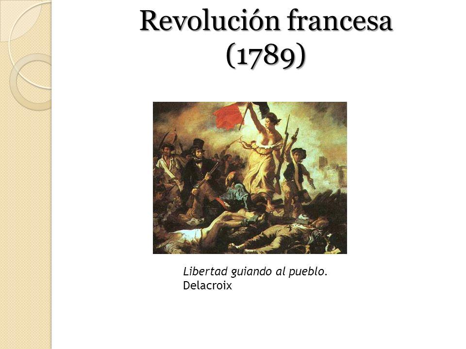 Revolución francesa (1789) Las ideas ilustradas calan en el pueblo francés, que, inflamado de ansias de libertad, igualdad, y fraternidad, pasan por la guillotina a todos los aristócratas del país.