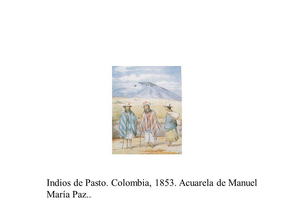 Indios de Pasto. Colombia, 1853. Acuarela de Manuel María Paz..
