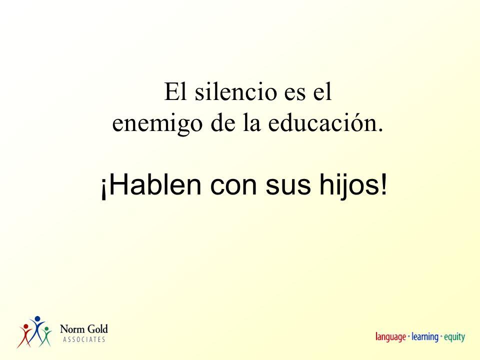 El silencio es el enemigo de la educación. ¡Hablen con sus hijos!