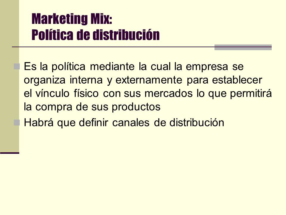 Marketing Mix: Política de precio Son aquellas que definen cuanto se cobrará por el producto Se pueden orientar a lograr: volúmenes de venta, o Rentab