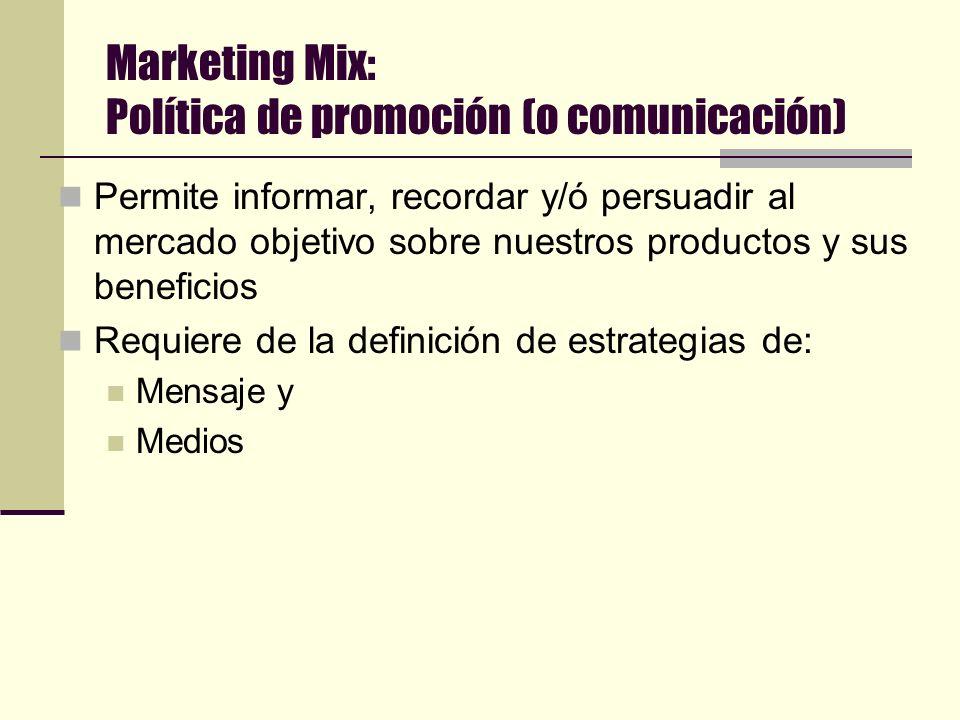 Marketing Mix: Política de distribución Es la política mediante la cual la empresa se organiza interna y externamente para establecer el vínculo físic