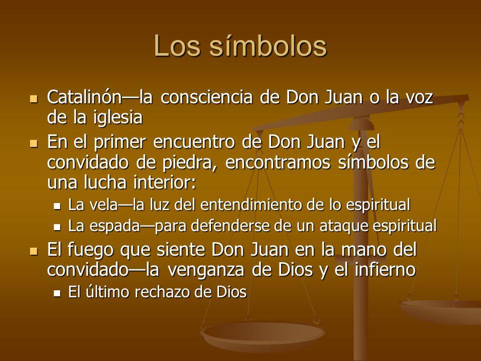 Los símbolos Catalinónla consciencia de Don Juan o la voz de la iglesia Catalinónla consciencia de Don Juan o la voz de la iglesia En el primer encuen