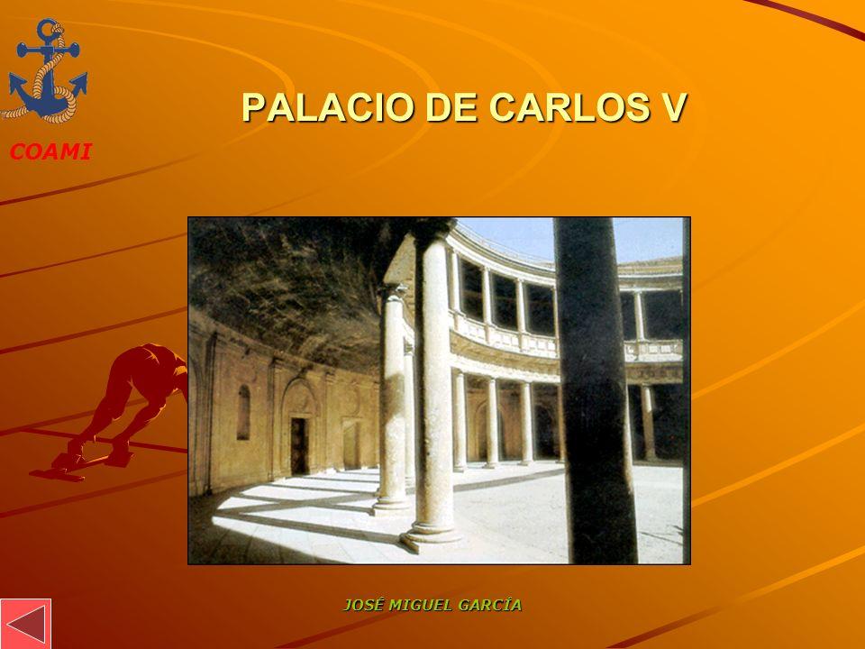COAMI JOSÉ MIGUEL GARCÍA PALACIO DE CARLOS V